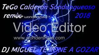 TeGo Calderon Sandungueoso 2018 REMIX DJ MIGUEL TE PONE A GOZAR