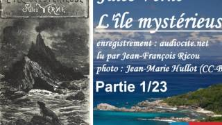 Livre audio : L'île mystérieuse - Partie 1/23 (Chapitres 1 à 3)