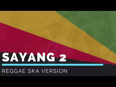 SAYANG 2 - Nella Kharisma / Via Vallen | Cover Reggae SKA