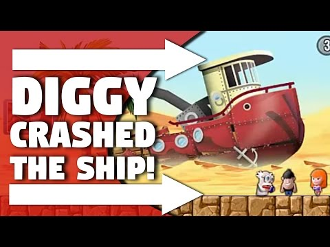 """""""DIGGY CRASHED THE SHIP!"""" 