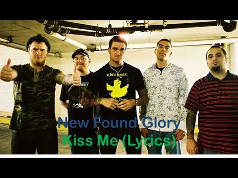 Kiss Me - New Found Glory [Lyrics]