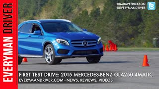Here's the 2015 Mercedes-Benz GLA250 4Matic on Everyman Driver Video