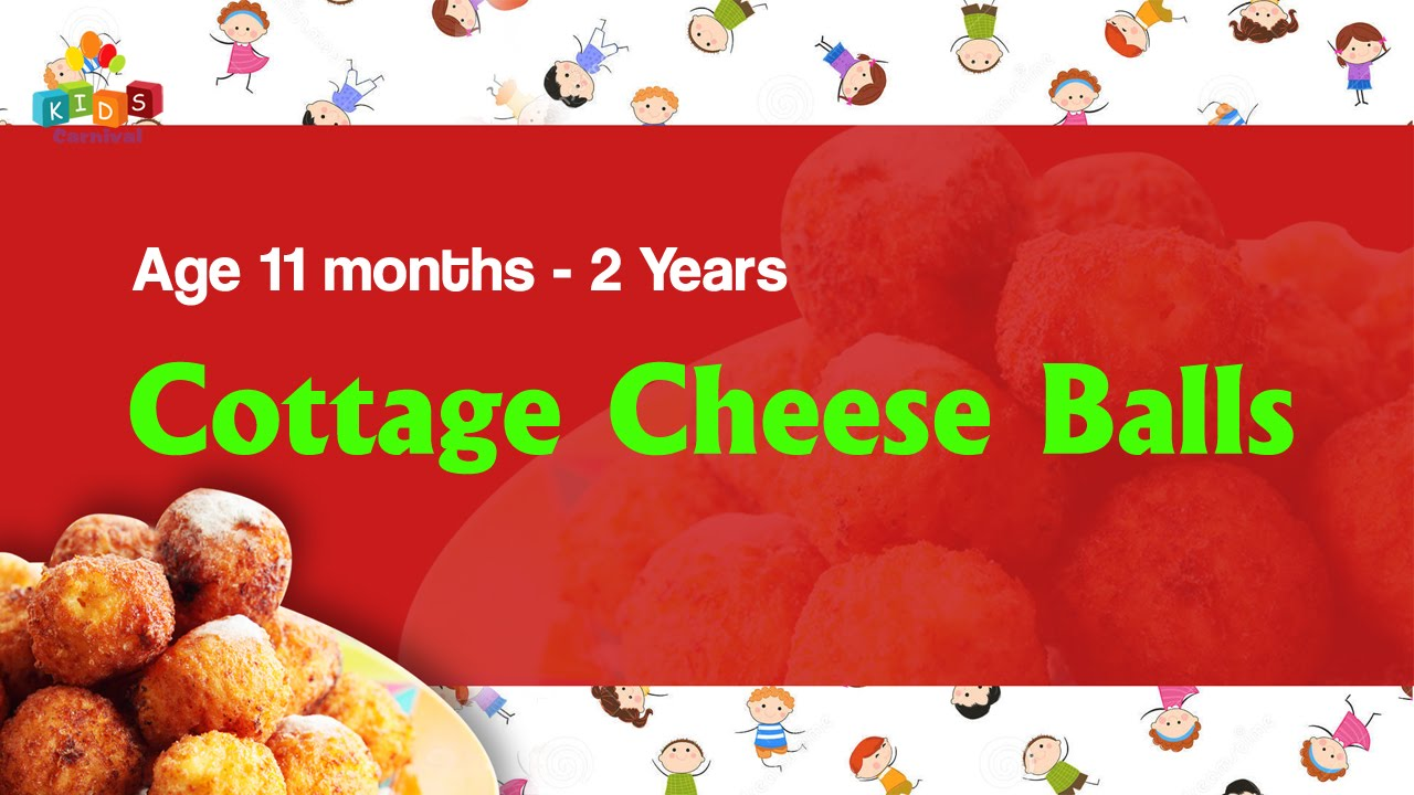 Cottage Cheese Balls For 11 Months 2 Years Old Babies Food Recipe For Kids Youtube