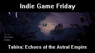 Indie Game Friday: Tahira: Echoes of the Astral Empire