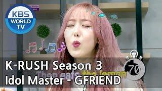 Idol Master - GFRIEND! [KBS World Idol Show K-RUSH3 / ENG,CHN / 2018.05.25]