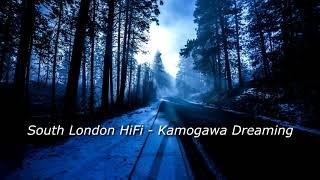 South London HiFi - Kamogawa Dreaming (Electronic Music, Dance Music)