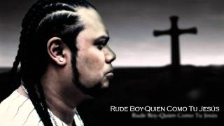 Rude Boy-Quien Como Tu Jesús