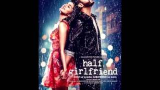 Main Phir Bhi Tumko Chahunga || Half Girlfriend | Full Video/Mp3 Song | Arijit Singh || Arjun Kapoor