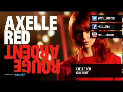 Axelle Red - Rouge Ardent (avec les paroles)