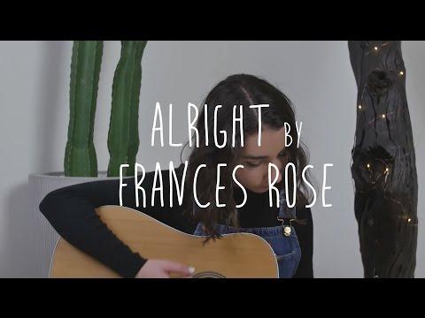 alright - frances rose (original)