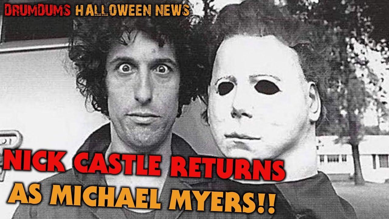 NICK CASTLE RETURNS AS MICHAEL MYERS!! | Drumdums HALLOWEEN News ...