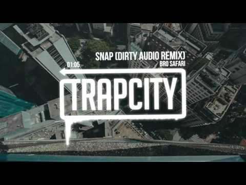Bro Safari - Snap (Dirty Audio Remix)