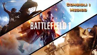 Battlefield 1 Consigli: Medico, Rianimazione, Carabina, Lanciafiamme