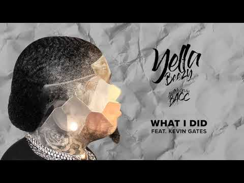 "Yella Beezy – ""What I Did"" feat. Kevin Gates (Official Audio)"