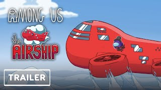 Among Us - Airship Map Reveal Trail...