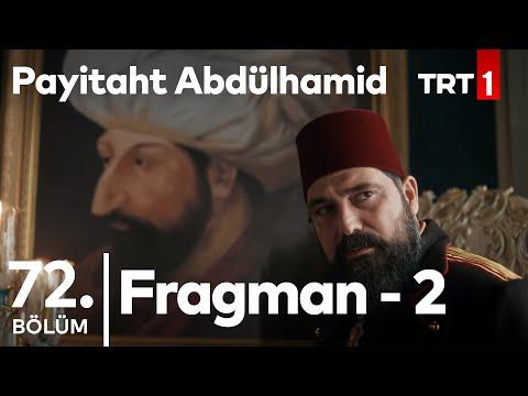 Payitaht Abdülhamid 72. Bölüm 2.Fragmanı