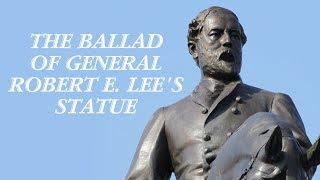 The Ballad Of General Robert E. Lee's Statue