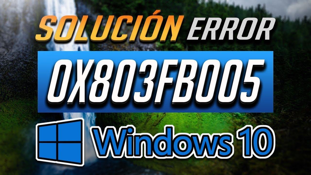 Solución Error Tienda Windows 0x803fb005 en Windows 10 - [4 Soluciones]