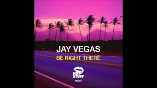 Download Jay Vegas - Be Right There MP3 song and Music Video