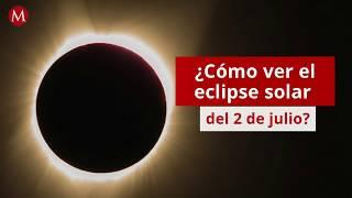 ¿Cómo ver el eclipse solar del 2 de julio?