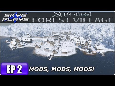 Life Is Feudal Forest Village - Building A Huge Fortified City & Castle Ep 2 - Mods, Mods, Mods!