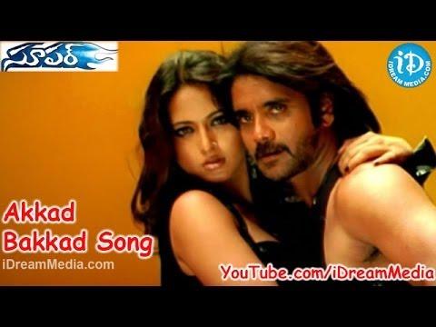 Akkad Bakkad Song - Super Movie Songs - Nagarjuna - Anushka Shetty - Ayesha Takia