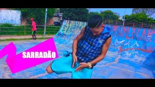 Baixar Fezinho Patatyy - SARRADÃO ( Part. KutKut e Ielzo Soriano ) (Vídeo Clipe Oficial)