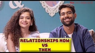 Relationships now vs Then with Dhruv Sehgal & Mithila Palkar | Little Things