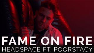 Смотреть клип Fame On Fire Ft. Poorstacy - Headspace