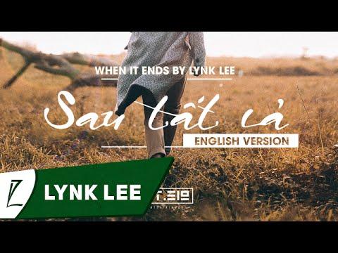 Sau Tất Cả (English Version) – When It Ends by Lynk Lee