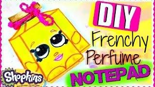 DIY Shopkins FRENCHY PERFUME Notepad | Season 4 Limited Edition SPK