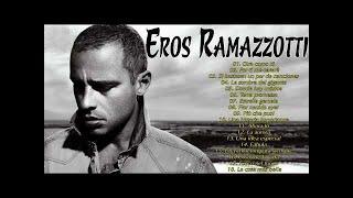 Eros Ramazzotti GRANDES EXITOS - EROS RAMAZZOTTI EXITOS Sus Mejores Canciones