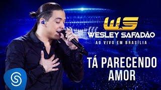 Wesley Safadão - Tá parecendo amor [DVD ao vivo em Brasília - Em todas as lojas]