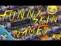 CS:GO-Funny Skin Names #2