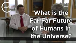 Avi Loeb - What is the Far Far Future of Humans in the Universe?