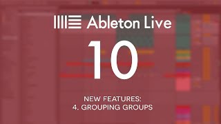 Ableton Live 10 New Features: 4  Grouping groups
