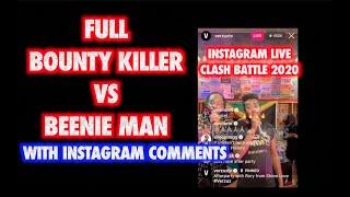 FULL BOUNTY KILLER VS BEENIE MAN IG LIVE BATTLE 2020