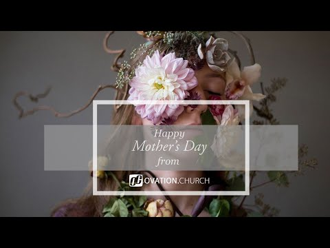 Mother's Day: Ovation Church - Livestream