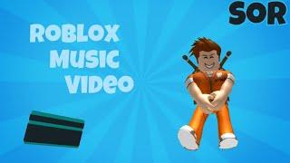 ROBLOX MUSIC VIDEO! NEW! SOR
