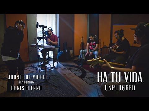 Jhoni The Voice - Ha Tu Vida (Unplugged) ft. Chris Hierro (Official Video)