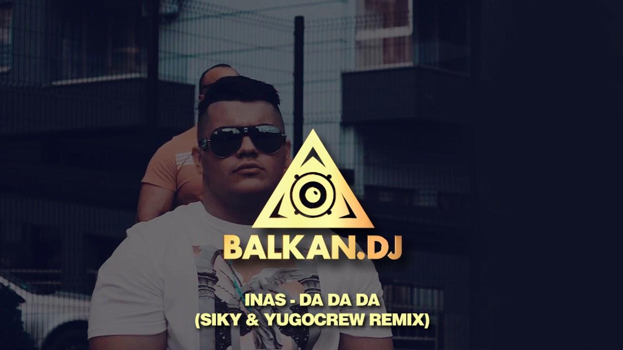 INAS - Da da da (Siky & YugoCrew Remix)