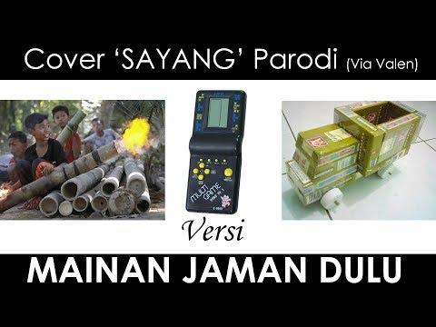 SAYANG ViaVallen - Versi MAINAN JAMAN DULU ( Cover Parodi )