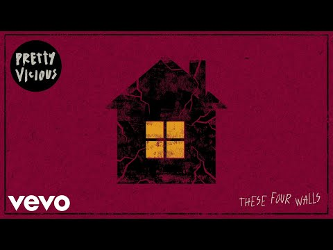Pretty Vicious - These Four Walls (Audio)