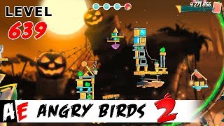 Angry Birds 2 LEVEL 639 / Злые птицы 2 УРОВЕНЬ 639