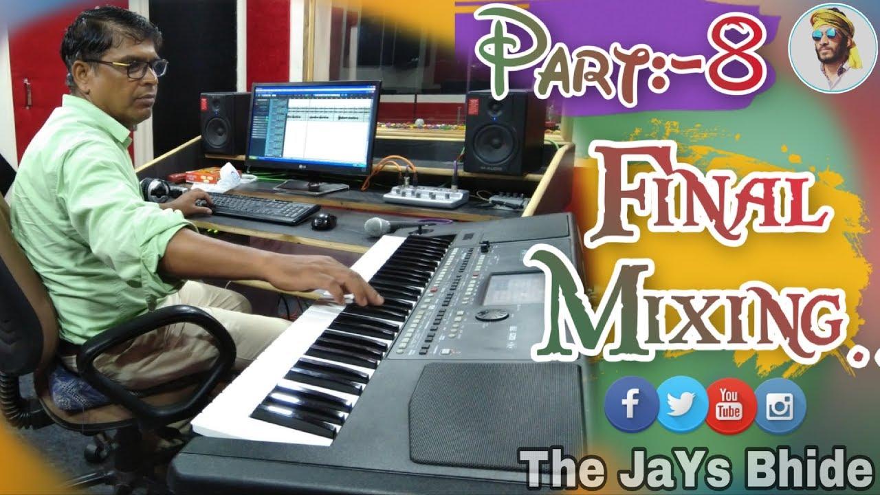 🎶Part:- 8//Final Mixing//JaYs Bhide//Priyanka Mujhalda