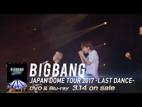 BIGBANG - LAST DANCE (JAPAN DOME TOUR 2017 -LAST DANCE-)