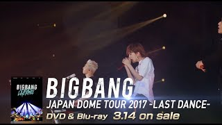 Video BIGBANG - LAST DANCE (JAPAN DOME TOUR 2017 -LAST DANCE-) download MP3, 3GP, MP4, WEBM, AVI, FLV Agustus 2018