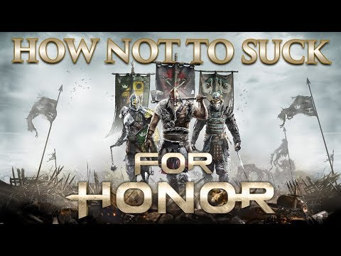 [For Honor] How to be Decent