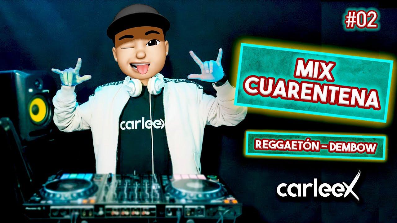Download MIX CUARENTENA 2020 #02   Amarillo, Yo Perreo Sola, Medusa, Azul, Rompe Rodilla, 4K   By CARLEEX