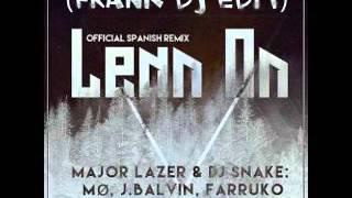 Major Lazer Ft  J Balvin, Farruko, DJ Snake & MØ - Lean On (Official Remix) (Frank Dj Edit)